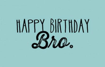 Happy Birthday Brother Quotes Happy Birthday Bro