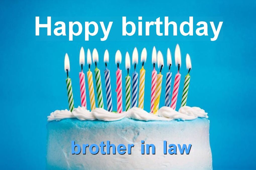 Birthday Wishes For Brother In Law ~ Happy birthday brother in law quotes images and messages